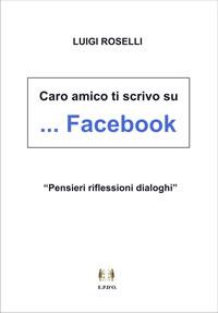 Caro amico ti scrivo su … Facebook