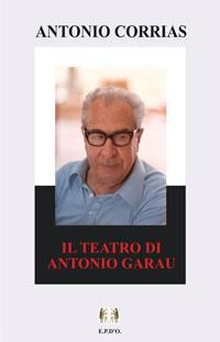 IL TEATRO DI ANTONIO GARAU