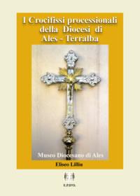 I Crocifissi processionali della Diocesi di Ales – Terralba