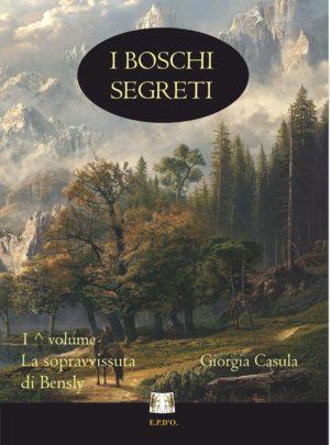 I Boschi Segreti – 1° Volume – La sopravvissuta di Bensly