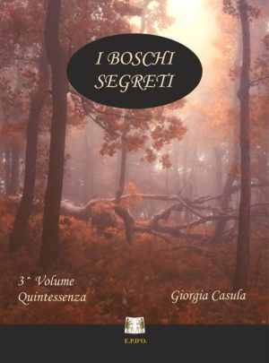 I Boschi Segreti – 3° Volume Quintessenza
