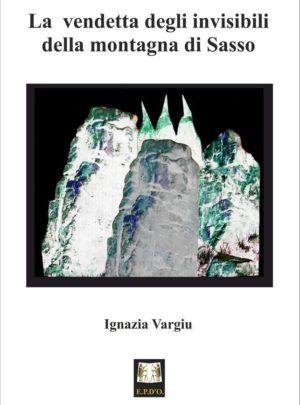 La vendetta degli invisibili della montagna di Sasso