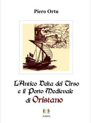 L' Antico Delta del Tirso e il Porto Medievale di Oristano