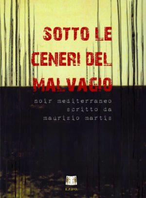 SOTTO LE CENERI DEL MALVAGIO