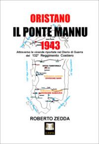 ORISTANO – IL PONTE MANNU –  1943